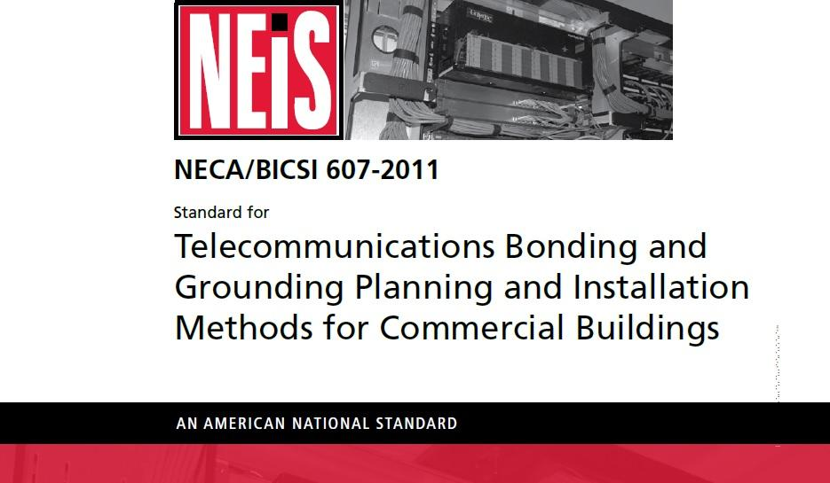 NECA/BICSI 607-2011, Standard for Telecommunications Bonding and Grounding Planning and Installation Methods for Commercial Buildings
