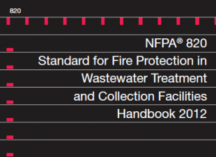 NFPA 820: Fire Protection in Wastewater Treatment and Collection Facilities Handbook PDF, 2012 Edition